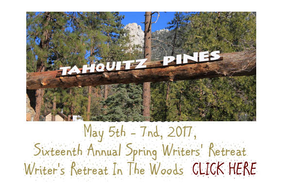 "CLICK HERE TO REGISTER May 5th to May 7th 2017 Sixteenth Annual Spring Writers' Retreat Attention all Young Adult and Middle Grade writers: Put the shine on your novel with the support of professionals in a scenic mountain retreat. Join Kate Sullivan, Senior Editor from Delacorte Press, Random House Children's Books, Literary Agent Erin Young from Dystel, Goderich & Bourret, critically-acclaimed YA author Estelle Laure and MG novelist, Steve Bramucci. Our goals? For you to find the gold in your manuscript and query letter, and to inspire you to polish your work until we all holler ""Eureka!""  Attendees will participate in four critique-group sessions lead by an editor, agent and authors. You will hear speaker presentations on the craft of writing, as well as valuable feedback on query letters and what makes them shine. Plus, you'll get to mingle with an editor, agent, authors and fellow Forty-Niner writers during happy hour.   This three-day, two-night retreat includes lodging, meals, critique groups, speaker presentations, sunrise meditations, hiking, campfires under the stars and lots of writing time. Because we want to keep the critique groups cozy, we are restricting the number of attendees to 23.  The beautiful Taquitz Pines are tucked away in the mile-high pine forests of the San Jacinto Mountains. Picture yourself strolling on a nature walk in a protected national forest, surrounded by fresh mountain air and majestic pine trees, just a short ten-minute stroll to the quaint town of Idyllwild with its unique shops and art galleries. There are a multitude of quiet reflection spots throughout camp, the perfect setting for a writer's retreat."
